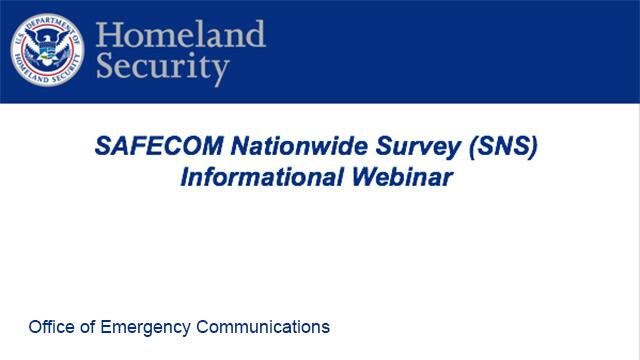 SAFECOM Nationwide Survey (SNS) Informational Webinar. U.S. Department of Homeland Security Seal. Office of Emergency Communications