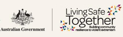 Logo: Australian Government - Living Safe Together: Building community resilience to violent extremism