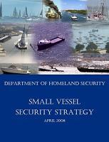 Department of Homeland Security Small Vessel Security Strategy, April 2008 Cover