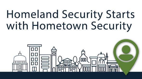 Homeland Security starts with Hometown Security