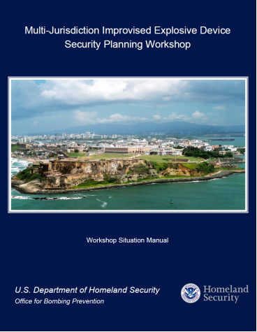 Cover for the Mutli-Jurisdiction Improvised Explosive Device Security Planning Workshop Situation Manual