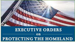 Executive Orders on Protecting the Homeland