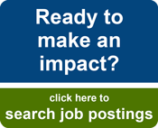 Ready to make an impact?  Click here to search job postings