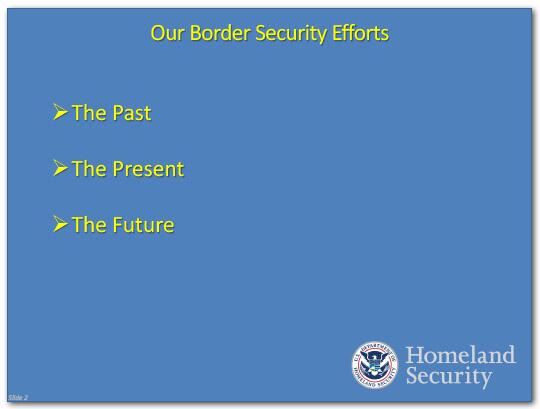 Our Border Security Efforts: The Past, The Present, The Future