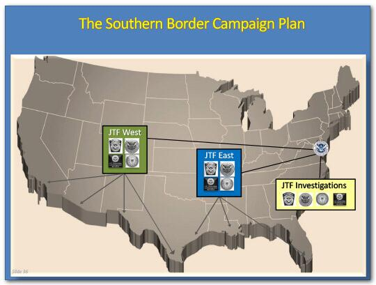The Southern Border Campaign Plan. Joint Task Force Investigations in Washington, DC is coordinating with Joint Task Force East and Joint Task Force West