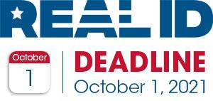 REAL ID - Deadline - October 1, 2020