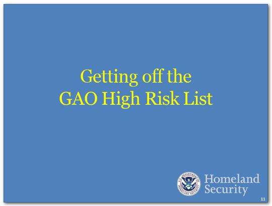 Next, DHS is one of 16 departments and agencies on GAO's so-called