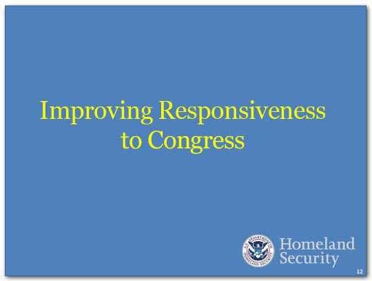 We have improved the Department's responsiveness to Congress.