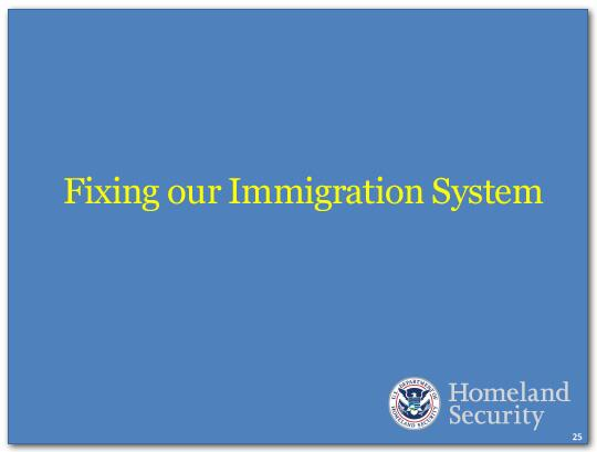 We are taking steps to fix our broken immigration system.
