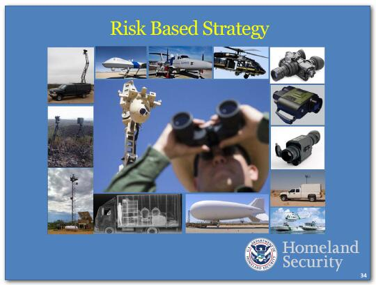 We are pursuing a risk-based strategy for border security.