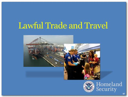 A key part of our mission is to facilitate lawful trade and travel.