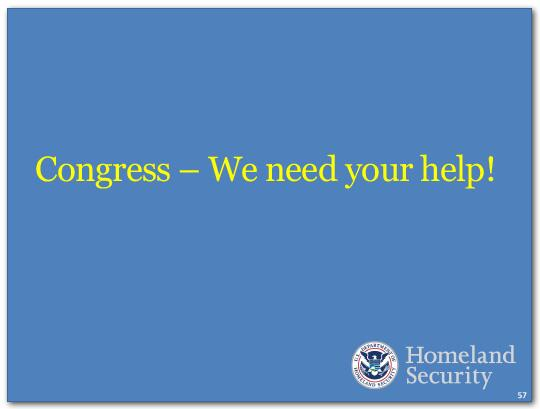 DHS needs a continued partnership with Congress. DHS needs a FY 2015 appropriations bill.