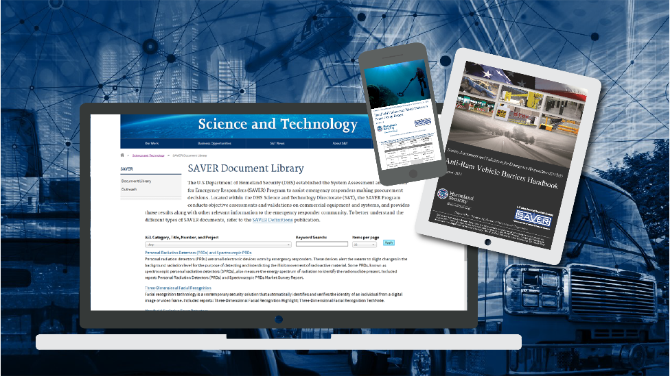Screen shot of S&T's SAVER Document Library webpage, the Handheld Underwater Metal Detectors Focus Group Report displayed on a smartphone, and the Anti-Ram Vehicle Barriers Handbook displyed on a tablet.