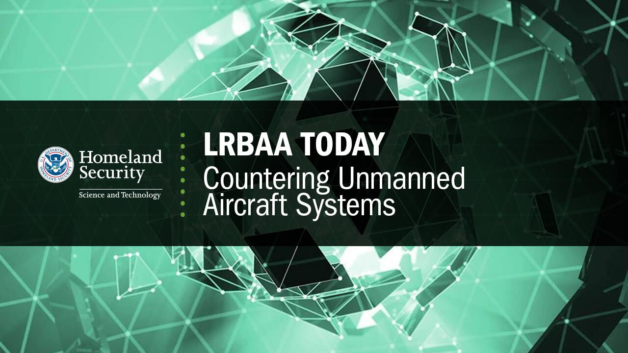 LRBAA Today Countering Unmanned Aircraft Systems