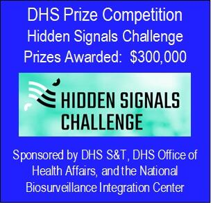 $300,000 - Sponsored by DHS S&T, DHS Office of Health Affairs, and the National Biosurveillance Integration Center