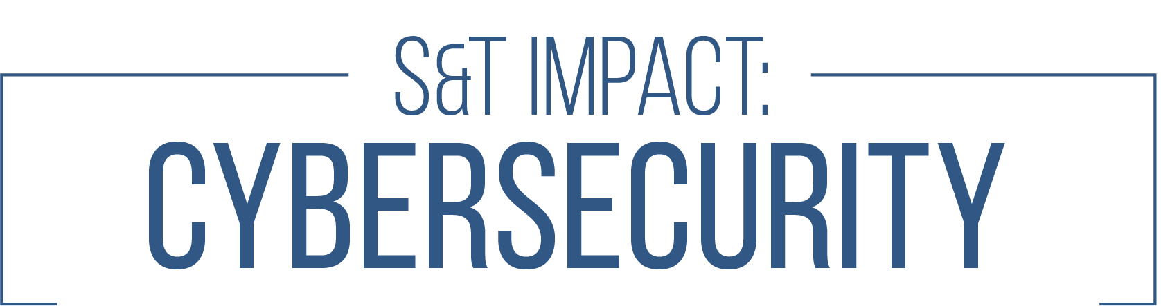 S&T Impact: Cybersecurity