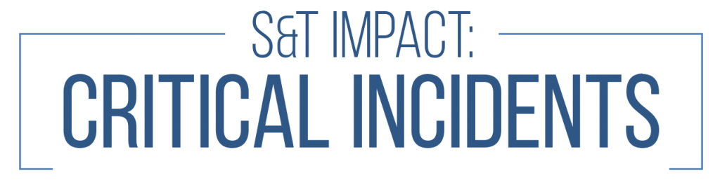 S&T Impact: Critical Incident