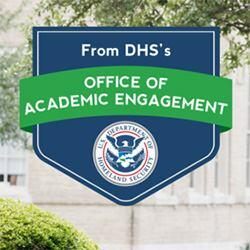 From DHS's Office of Academic Engagement. U.S. Department of Homeland Security seal.