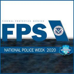 Police Week 2020: A Video Message from FPS Leadership