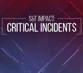 S&T Impact: Critical Incidents. New Video & Webpage!