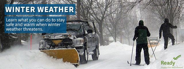 Winter Weather. Learn what you can do to stay safe and warm when winter weather threatens. Ready. Prepare. Play. Stay Informed.