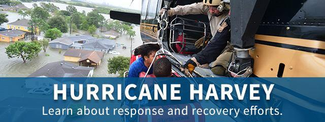 Hurricane Harvey - Learn about response and recovery efforts.