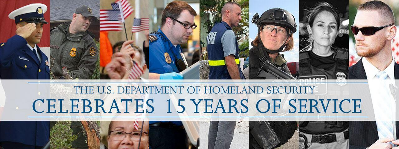 The U.S. Department of Homeland Security Celebrates 15 Years of Service.