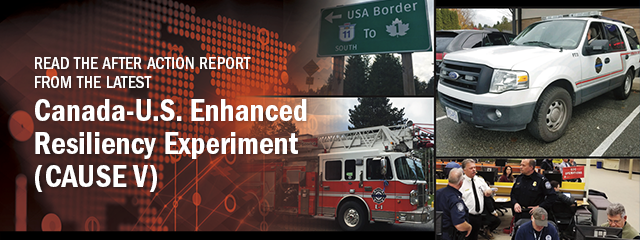 Read the after action report from the latest Canada-U.S. Enhanced Resiliency Experiment (CAUSE V)