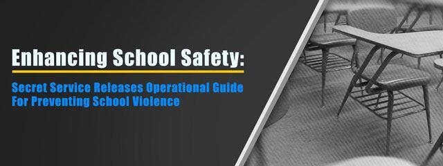 Enhancing School Safety: Secret Service Releases Operational Guide for Preventing School Violence