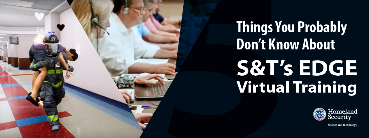 S&T - 5 Things You Probably Don't Know About S&T's EDGE Virtual Training. DHS S&T logo