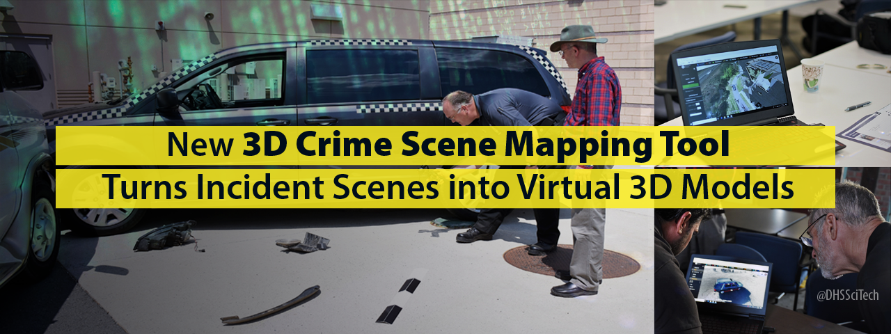 New 3D Crime Scene Mapping Tool Turns Incident Scenes into Virtual 3D Models. @DhsSciTech