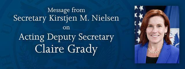 Message from Secretary Kirstjen M. Nielsen on Acting Deputy Secretary Claire Grady