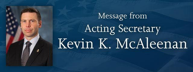 Message from Acting Secretary Kevin K. McAleenan