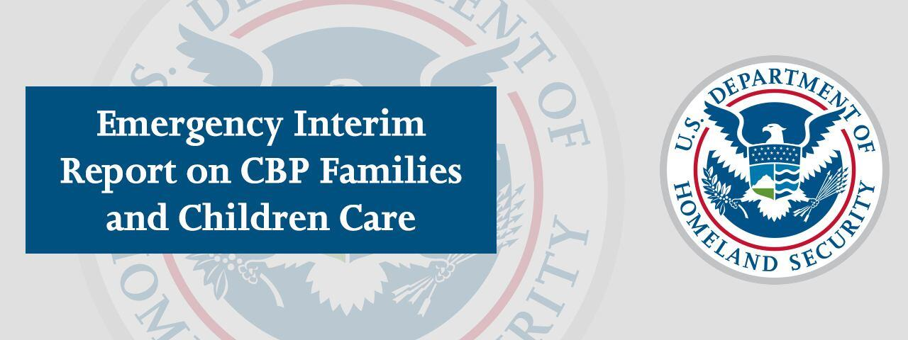 Emergency Interim Report on CBP Families and Children Care, U.S. Department of Homeland Security Seal