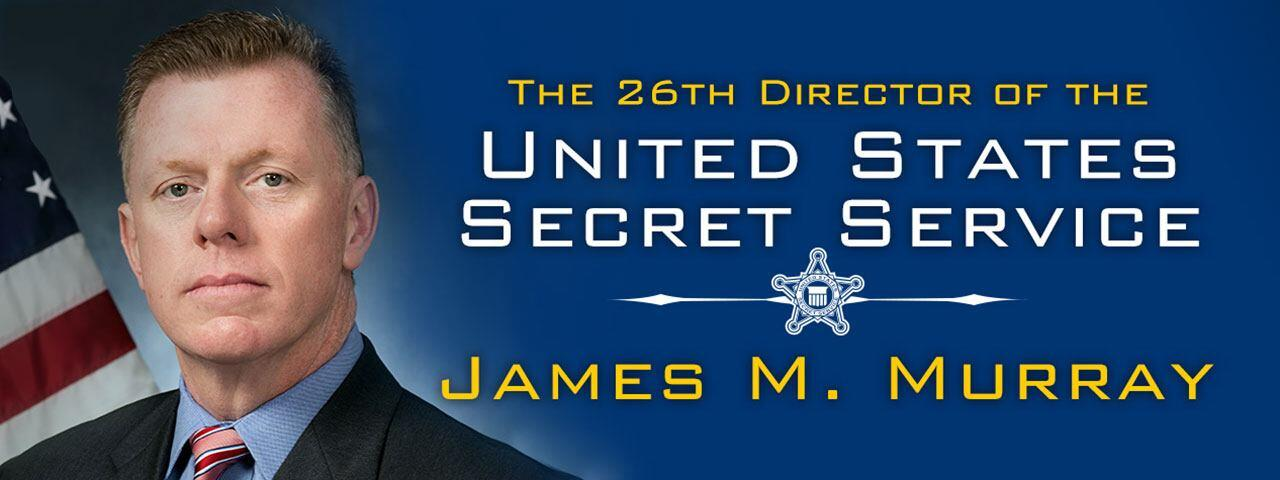The 26th Director of the United States Secret Service - James M. Murray