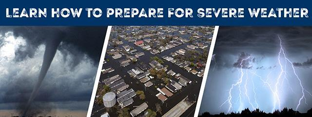 Learn How to Prepare for Severe Weather