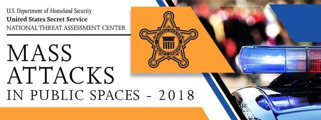 United States Secret Service National Threat Assessment Center - Mass Attacks in Public Spaces 2018