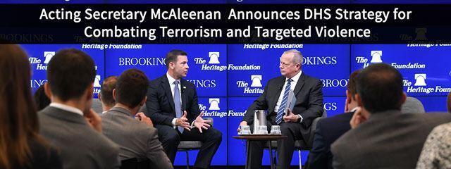 Acting Secretary McAleenan announces DHS Strategy for Combating Terrorism and Targeted Violence