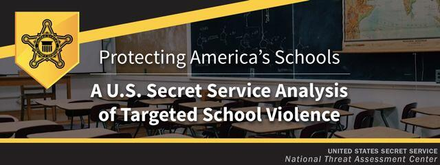 Protecting America's Schools - A US Secret Service Analysis of Targeted School Violence