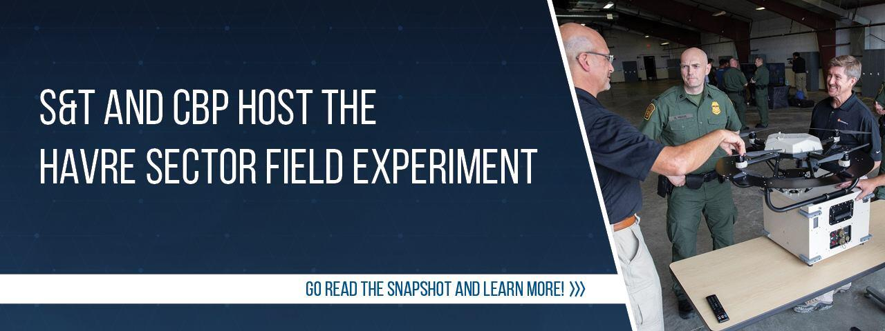 S&T and CBP host the Havre Sector Field Experiment. Go read the snapshot and learn more!