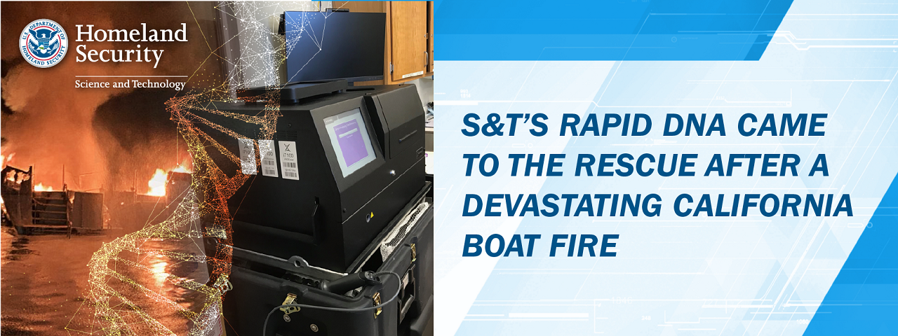 S&T's Rapid DNA came to the rescue after a devastating California boat fire.