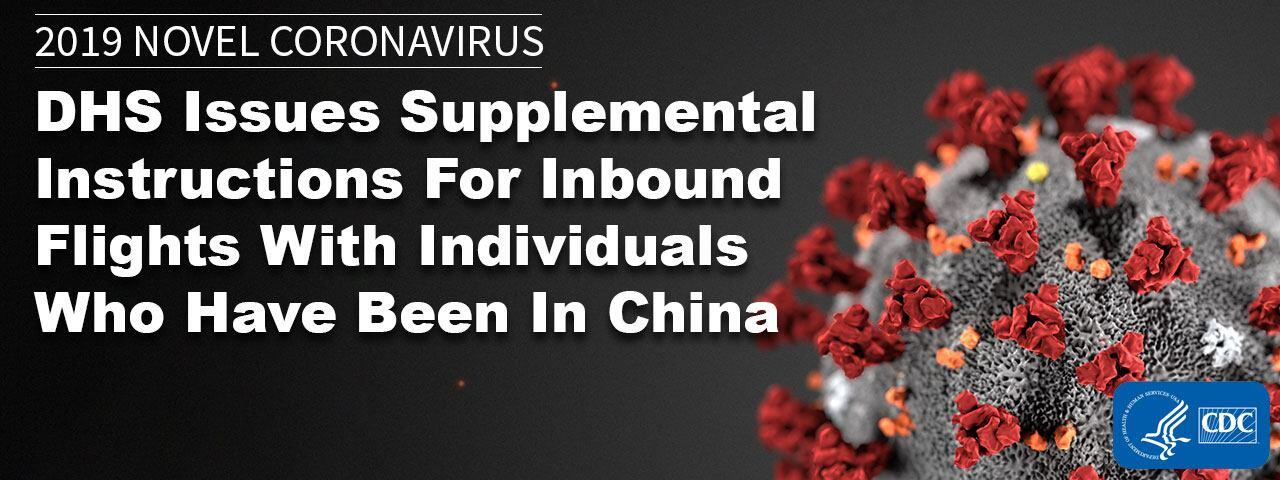 2019 Noval Coronavirus - DHS Issues Supplemental Instructions for Inbound Flights With Individuals Who Have Been In China