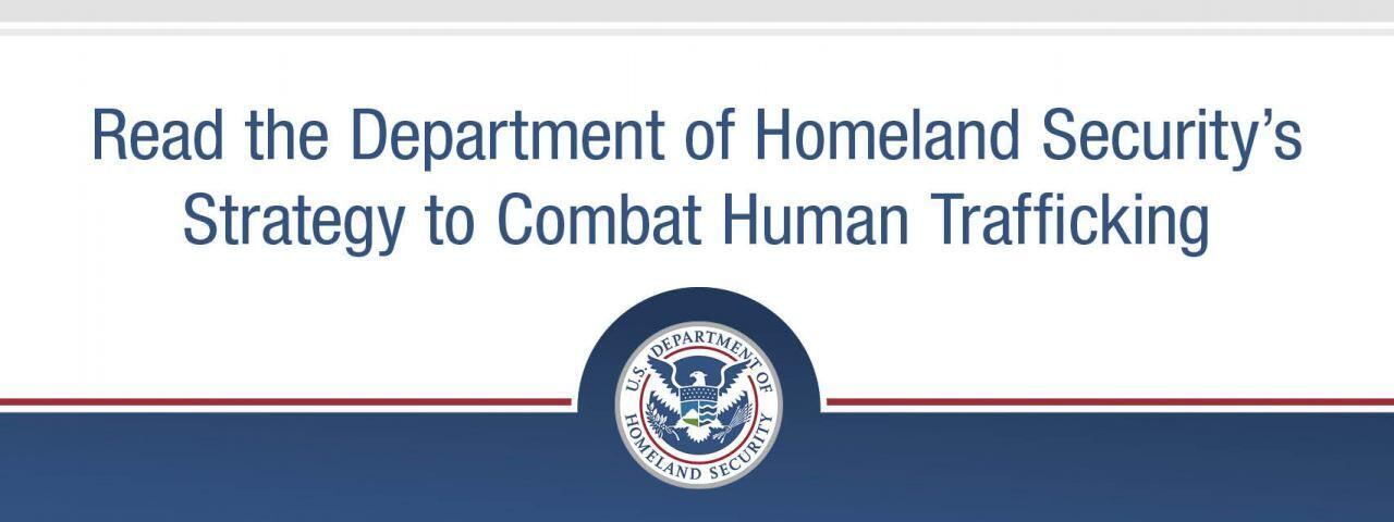 Read the Department of Homeland Security's Strategy to Combat Human Trafficking