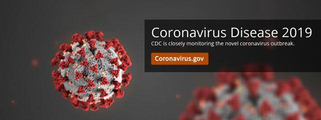 Coronavirus Disease 2019 | CDC is closely monitoring the novel coronavirus outbreak. | Coronavirus.gov