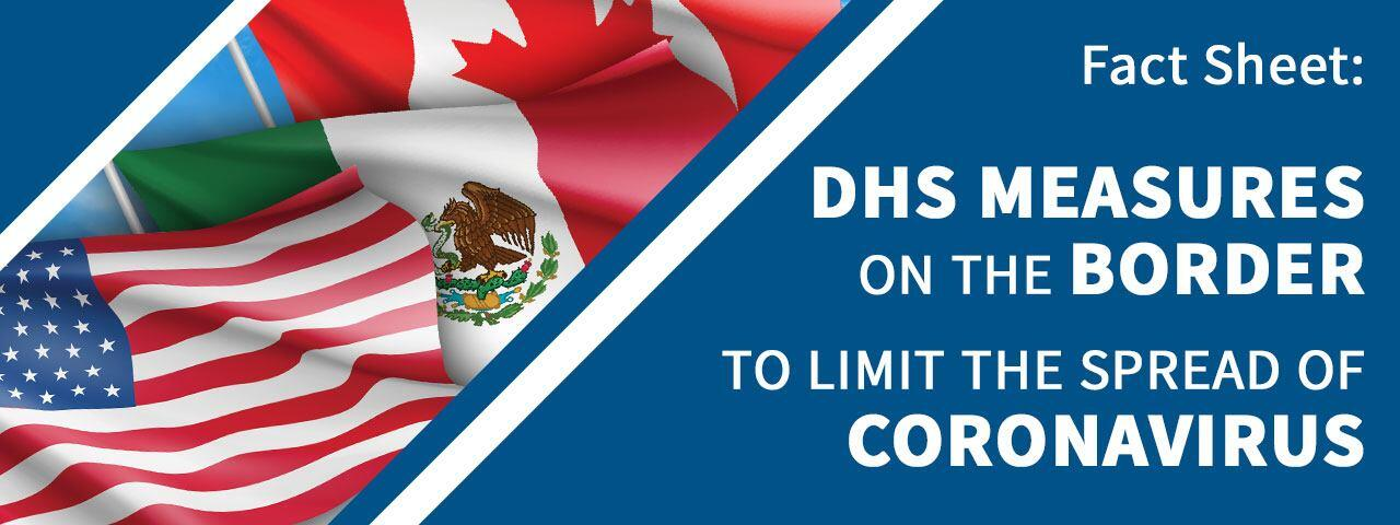Fact Sheet: DHS Measures on the Border to Limit the Spread of Coronavirus