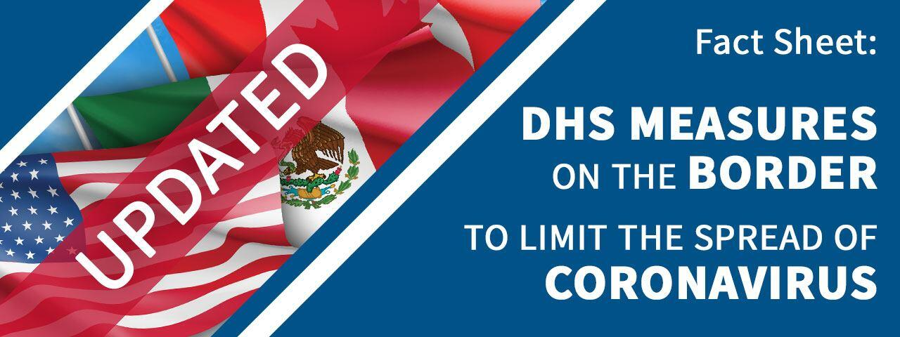 Updated Fact Sheet: DHS Measures on the Border to Limit the Spread of Coronavirus