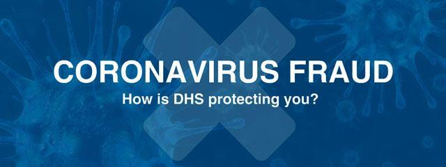 Coronavirus Fraud: How is DHS protecting you?