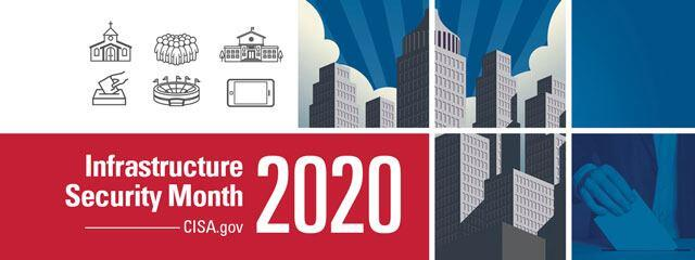 Infrastructure Security Month 2020 - CISA.gov