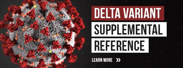 Delta Variant Supplemental Reference. Learn More.