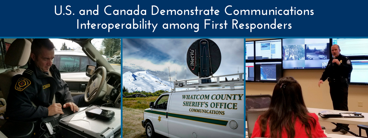 U.S. and Canada Demonstrate Communications Interoperability among First Responders